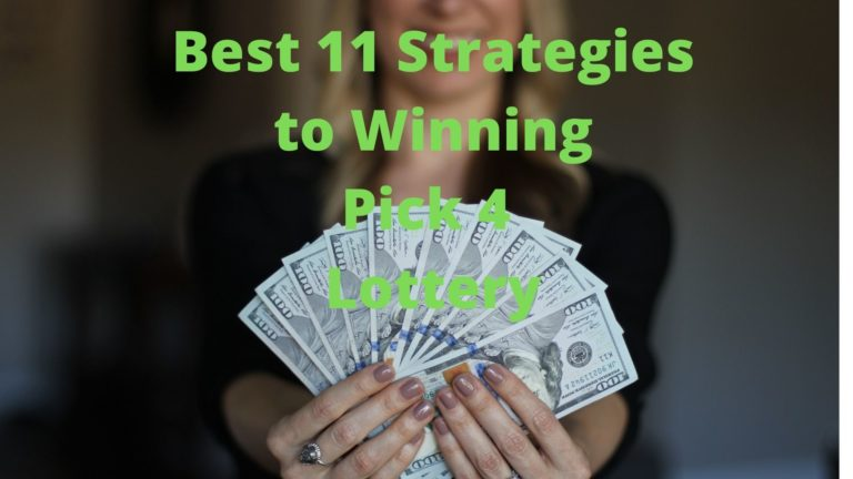 Best 11 Strategies to Winning Pick 4 Lottery