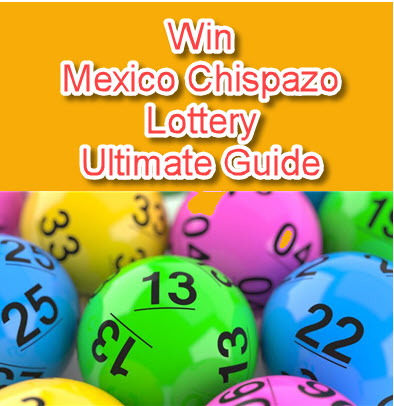 Mexico Chispazo Lottery Ultimate Guide